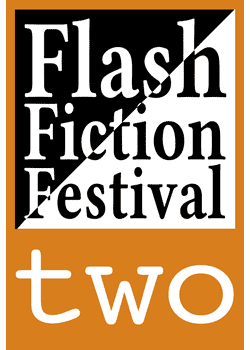 Flash Fiction Festival Two