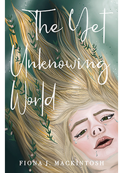 The Yet Unknowing World : Fiona J. Mackintosh