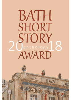 The Bath Short Story Award Anthology 2018