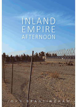 Inland Empire Afternoon : John Brantingham